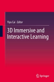 3D Immersive and Interactive Learning ebook by Yiyu Cai