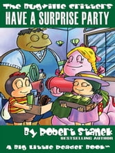 Have a Surprise Party. a Bugville Critters Picture Book! ebook by Stanek, Robert
