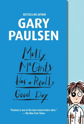 Molly McGinty Has a Really Good Day ebook by Gary Paulsen