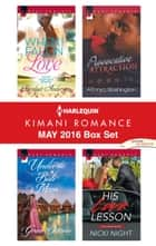Harlequin Kimani Romance May 2016 Box Set - When I Fall in Love\Under the Bali Moon\Provocative Attraction\His Love Lesson ebook by Bridget Anderson, Grace Octavia, AlTonya Washington,...