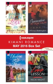 Harlequin Kimani Romance May 2016 Box Set - When I Fall in Love\Under the Bali Moon\Provocative Attraction\His Love Lesson ebook by Bridget Anderson,Grace Octavia,AlTonya Washington,Nicki Night