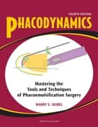 Phacodynamics ebook by Barry Seibel
