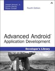 Advanced Android Application Development ebook by Joseph Annuzzi Jr.,Lauren Darcey,Shane Conder