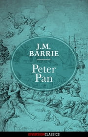 Peter Pan (Diversion Classics) ebook by J.M. Barrie