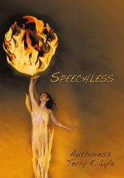 SPEECHLESS ebook by Authoress Terry E. Lyle