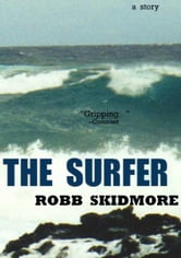 The Surfer ebook by Robb Skidmore