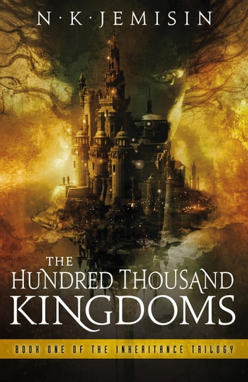 The Hundred Thousand Kingdoms - Book 1 of the Inheritance Trilogy ekitaplar by N. K. Jemisin