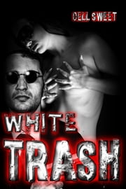 White Trash ebook by Dell Sweet