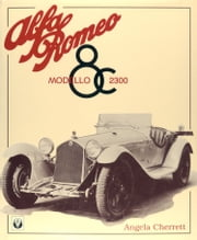 Alfa Romeo Modello 8C 2300 ebook by Angela Cherrett