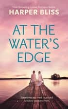 At the Water's Edge ebook by Harper Bliss