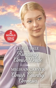 Runaway Amish Bride and Amish Country Amnesia - Runaway Amish Bride\Amish Country Amnesia ebook by Leigh Bale, Meghan Carver