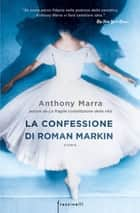La confessione di Roman Markin ebook by Anthony Marra