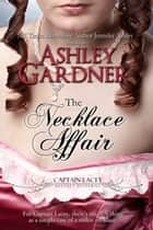 The Necklace Affair ebook by Ashley Gardner