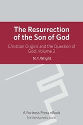 Resurrection Son of God V3 - Christian Origins and the Question of God ebook by N. T. Wright