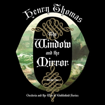The Window and the Mirror audiobook by Henry Thomas