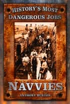 Navvies ebook by Anthony Burton