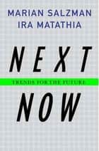 Next Now - Trends for the Future ebook by Marian Salzman, Ira Matathia