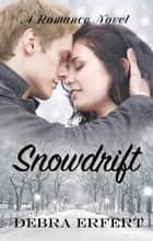 Snowdrift ebook by Debra Erfert