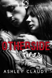 OtherSide Of Fear - Outside The Ropes, #3 ebook by Ashley Claudy