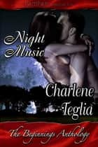 Beginnings Night Music ebook by Charlene Teglia