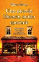 Una piccola libreria molto speciale ebook by Ellen Berry
