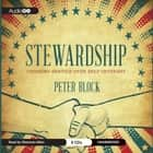 Stewardship - Choosing Service over Self-Interest audiobook by Peter Block