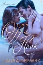 Off the Hook ebook by Laura Drewry