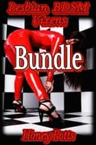 Lesbian BDSM Vixens Bundle ebook by Honey Potts