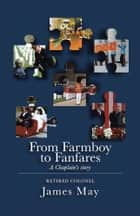 From Farmboy to Fanfares ebook by James May