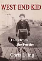 West End Kid: Tales from the Forties ebook by