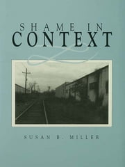 Shame in Context ebook by Susan Miller