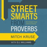 Street Smarts from Proverbs - How to Navigate Through Conflict to Community audiobook by Mitch Kruse