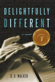 Delightfully Different - A Novel ebook by D. S. Walker