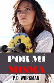 Por mí misma eBook by P.D. Workman