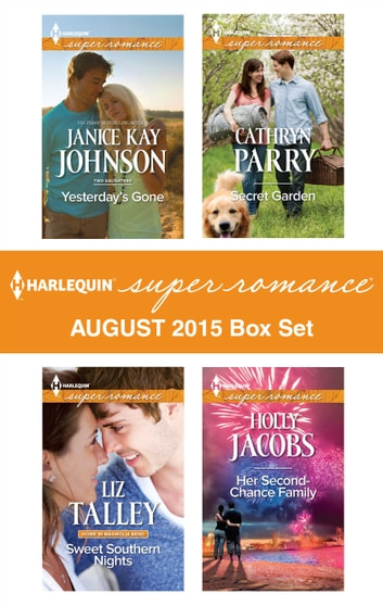 Harlequin Superromance August 2015 - Box Set - Yesterday's Gone\Sweet Southern Nights\Secret Garden\Her Second-Chance Family ebook by Janice Kay Johnson,Liz Talley,Cathryn Parry,Holly Jacobs