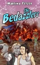 The Bedazzlers - The Bedazzlers, #1 ebook by Martina Fetzer