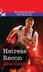 Heiress Recon (Mills & Boon Intrigue) ebook by Carla Cassidy