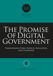 The Promise of Digital Government: Transforming Public Services, Regulation, and Citizenship - Menzies Research Centre Number 4 ebook by Angus Taylor