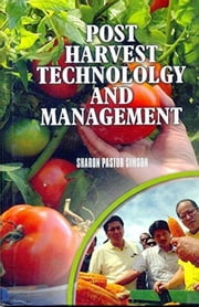 POST HARVEST TECHNOLOGY AND MANAGEMENT ebook by Sharon Pastor Simson