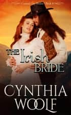 The Irish Bride eBook by Cynthia Woolf