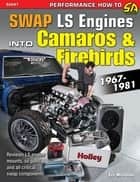 How to Swap GM LS-Engines into Camaros & Firebirds 1967-1981 ebook by Eric McClellan