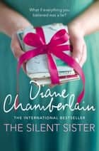 The Silent Sister ebooks by Diane Chamberlain