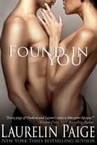 Found in You ebook by Laurelin Paige