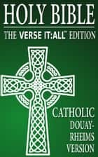 CATHOLIC BIBLE: DOUAY RHEIMS VERSION, Verse It:All Edition ebook by Various