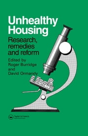 Unhealthy Housing - Research, remedies and reform ebook by R. Burridge,D. Ormandy