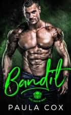 Bandit - Steel Saints MC, #2 ebook by Paula Cox
