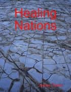 Healing Nations ebook by James Tarter