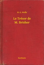 Le Trésor de M. Brisher ebook by H. G. Wells