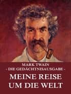 Meine Reise um die Welt ebook by Mark Twain, Margarete Jacobi