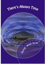 There's Always Time ebook by David Alan Gray
